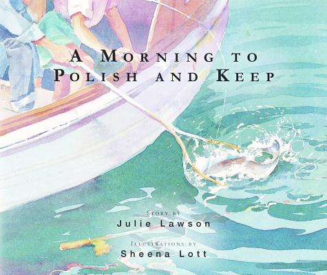 A Morning to Polish and Keep By Lawson, Julie